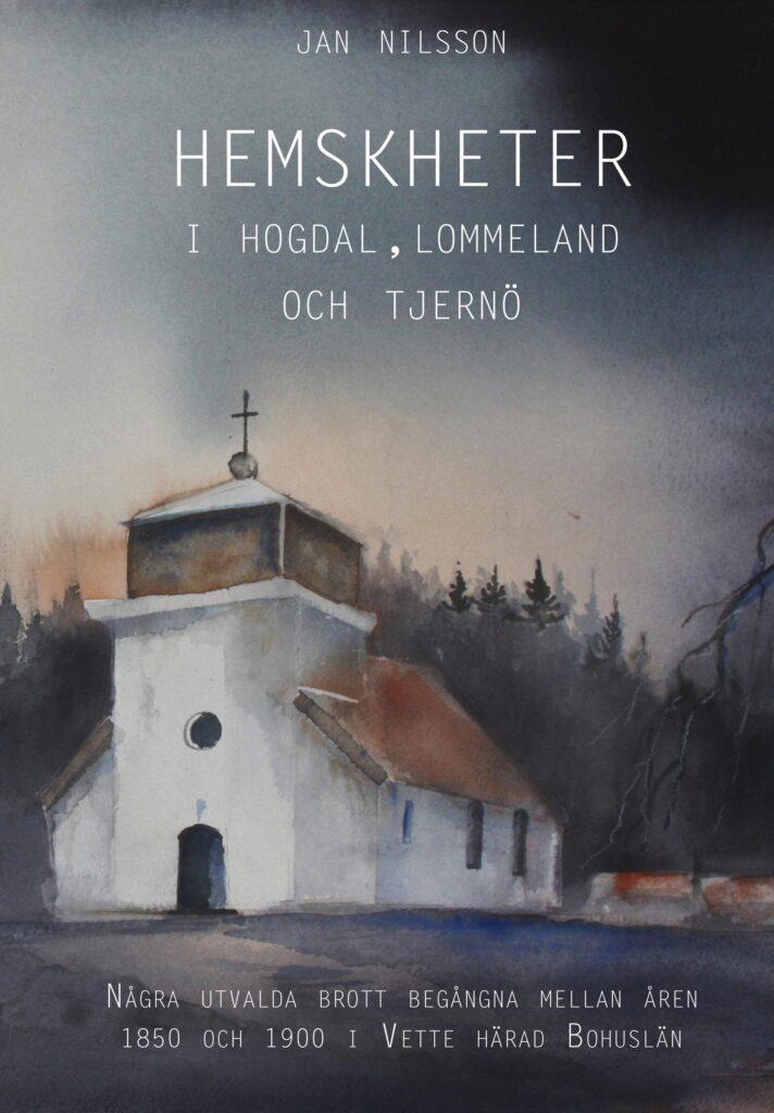 HEMSKHETER I Hogdal, Lommeland och Tjernö